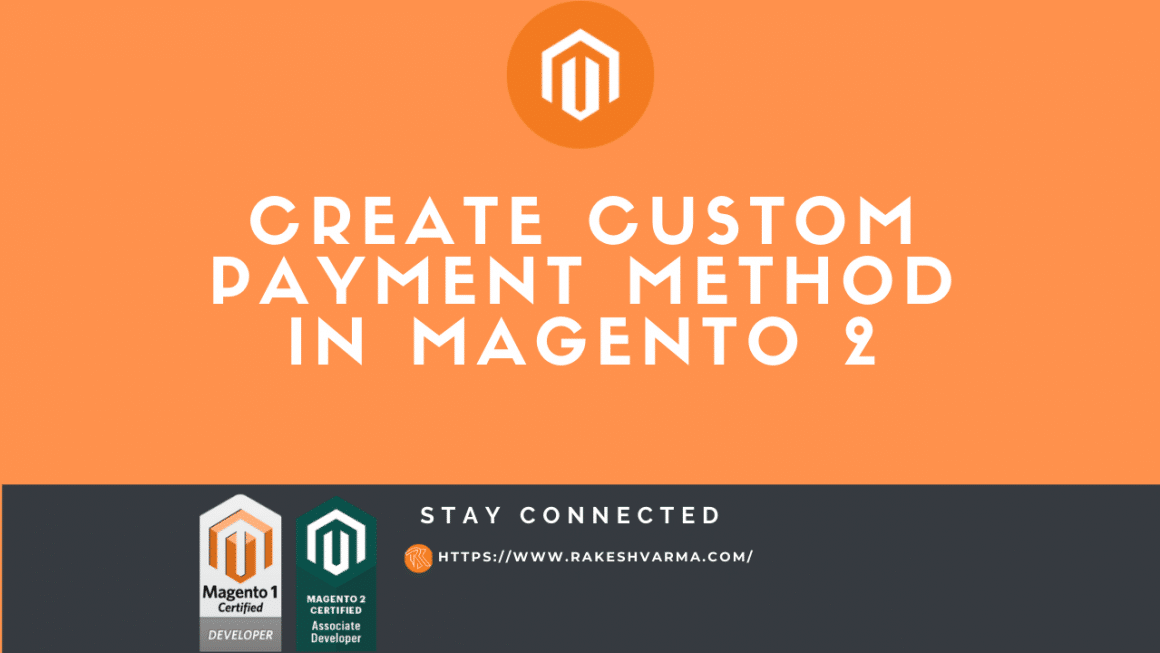 Create Custom Payment Method in Magento 2